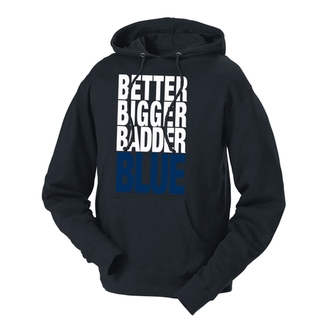 Better Bigger Badder Blue French Terry Hoodie