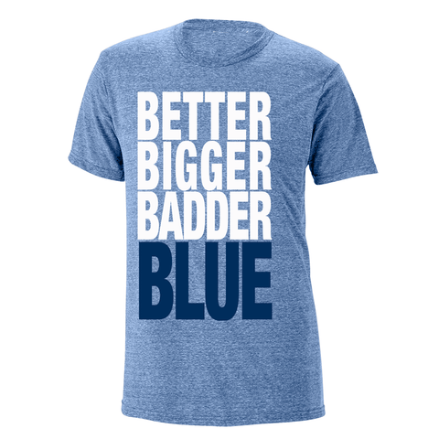 Better Bigger Badder Blue Heathered Tee