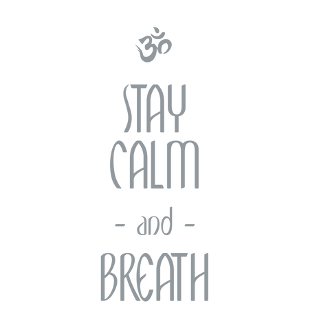 Stay Calm & Breathe