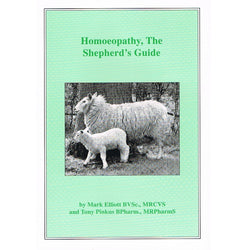 Homeopathy, The Shepherd's Guide by Mark Elliott and Tony Pinkus