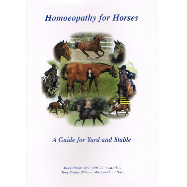 Homeopathy for Horses, A Guide for Yard and Stable by Mark Elliott and Tony Pinkus