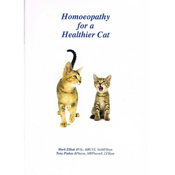 Homeopathy for a Healthier Cat by Mark Elliott and Tony Pinkus