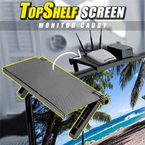 TopShelf Screen Monitor Caddy