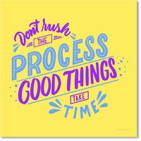 Don't rush the process - Good things take time, Schild oder Aufkleber - QOOANTO-SIGN
