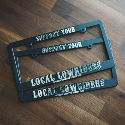 License Plate Frame - Support Your Local Lowriders - Chrome