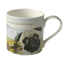 Load image into Gallery viewer, Pug - Did you say Fish and Chips Fine Bone China Mug