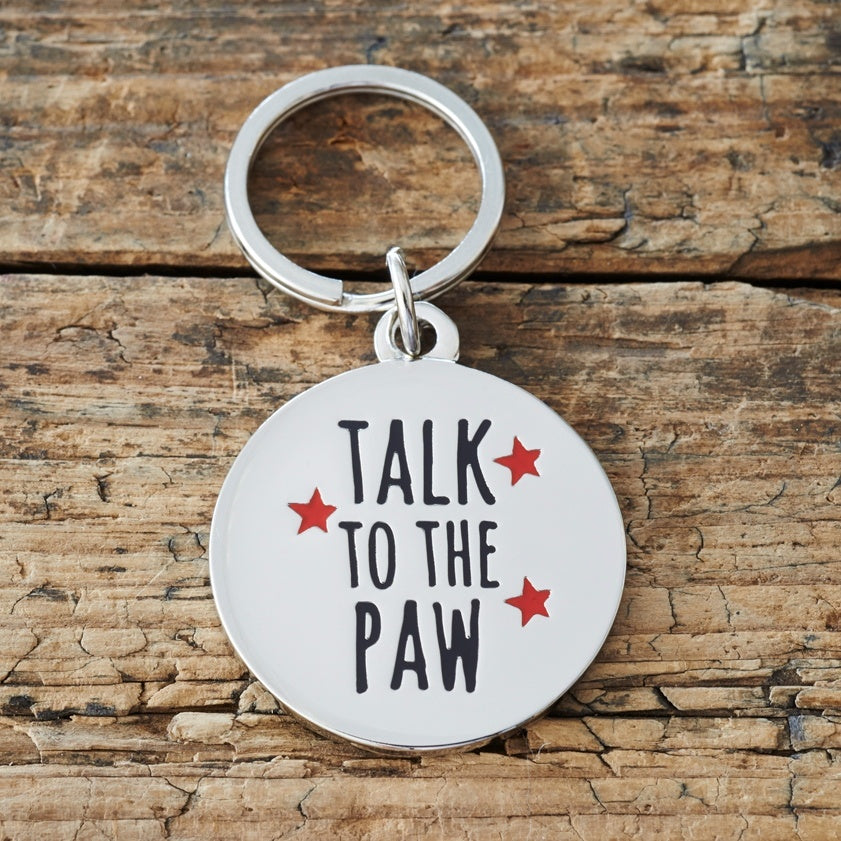 Talk to the paw - dog tag or key ring