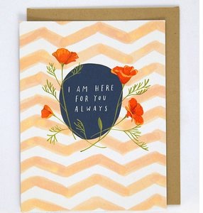 I Am Here For You Always Sympathy Card