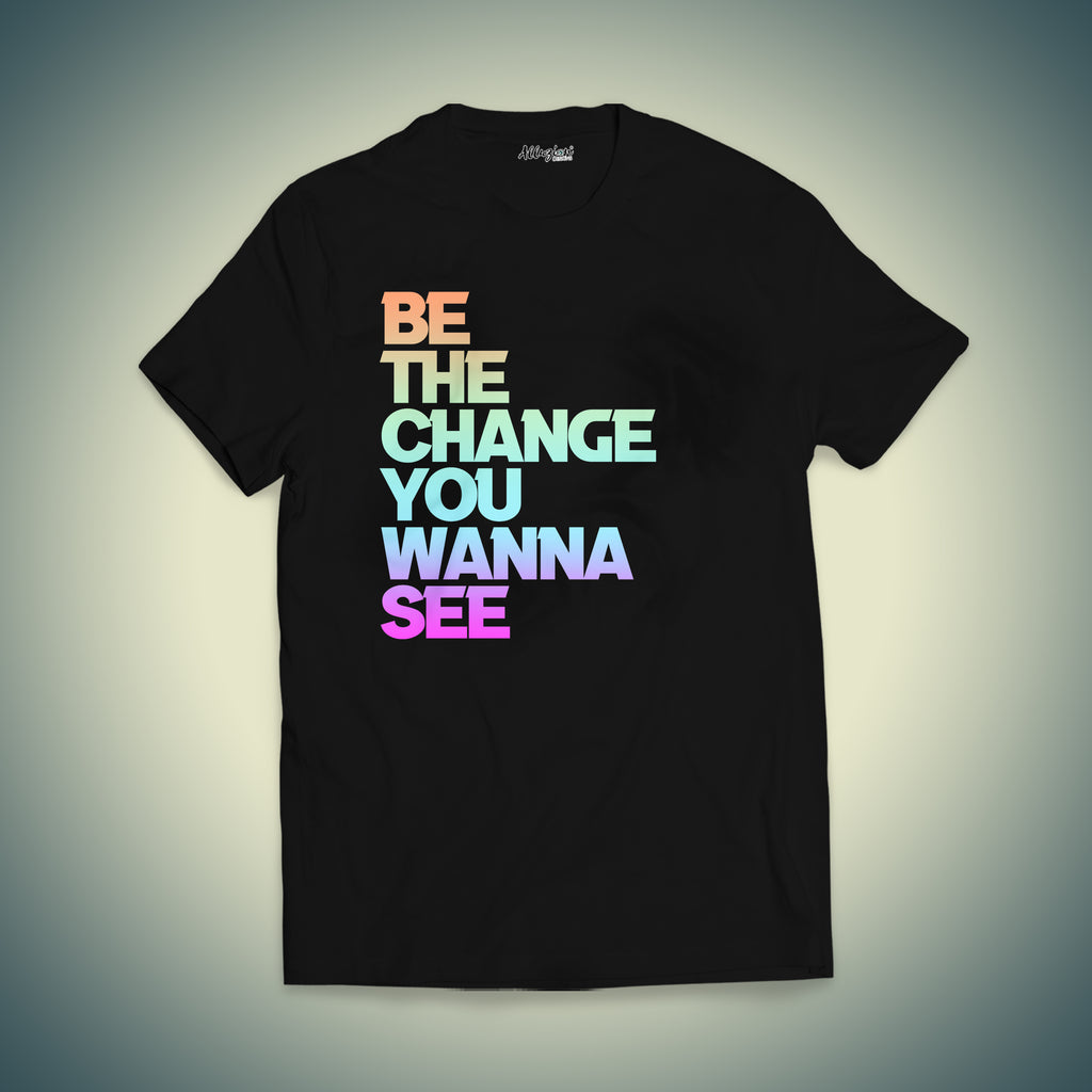 Be the Change You Wanna See 3