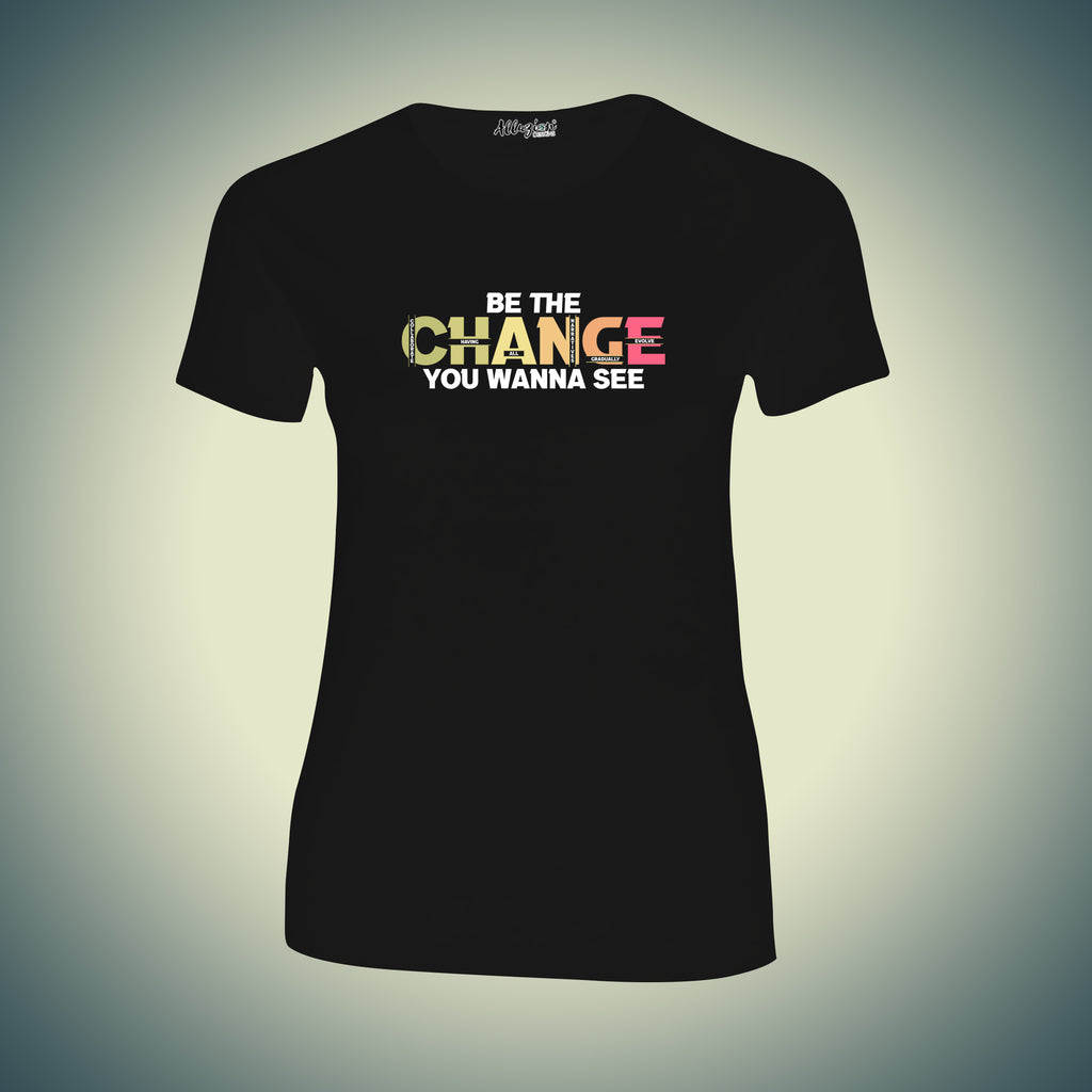 Be the Change You Wanna See 1