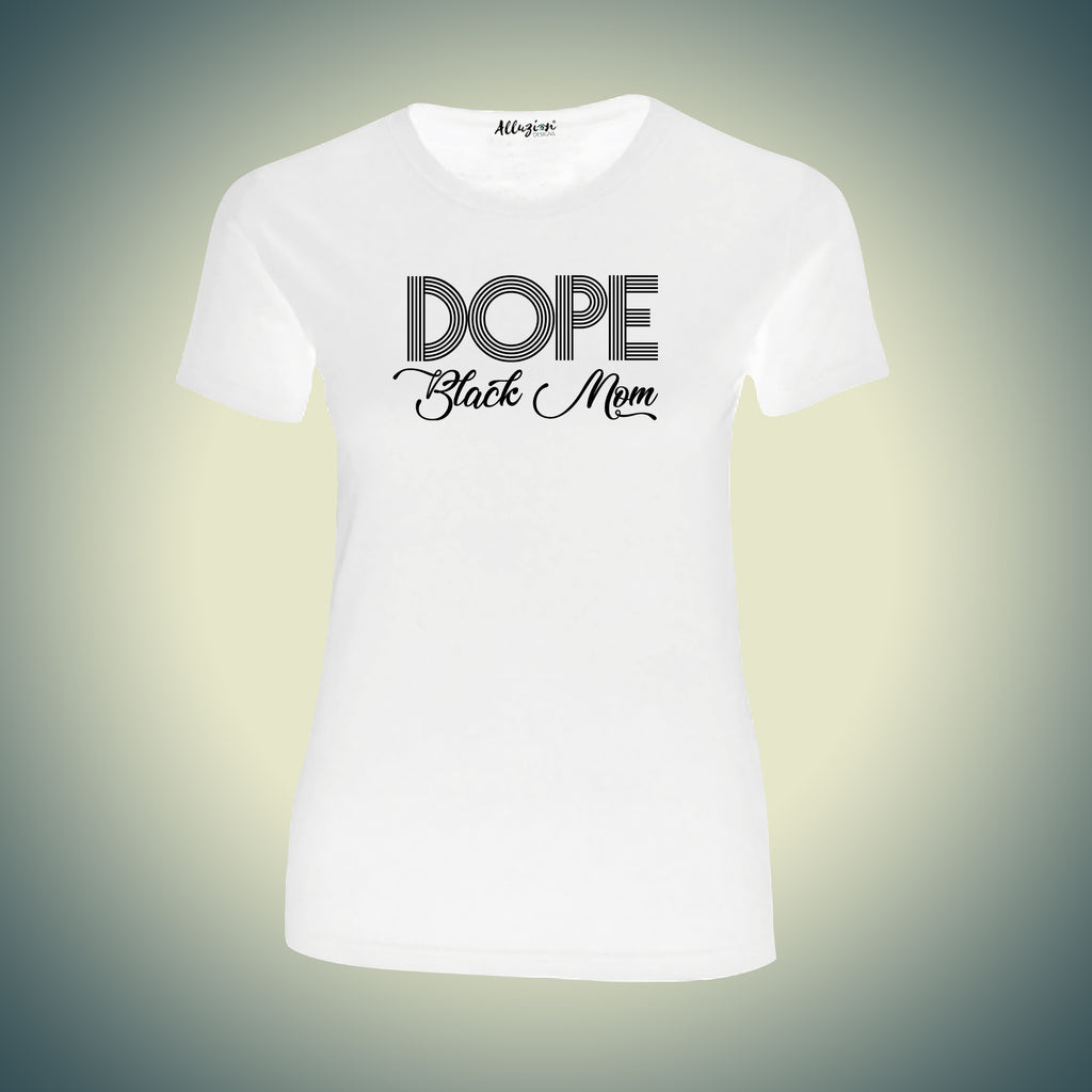 DOPE Black Mom T-shirt