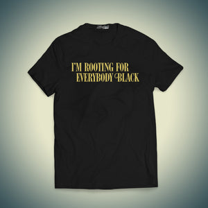 I'm Rooting for Everyone Black T-shirt