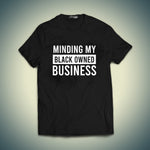 Minding My Black Owned Business T-shirt