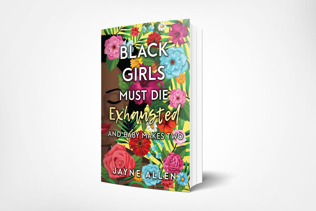 Black Girls Must Die Exhausted 2 - And Baby Makes Two [LIMITED PRESALE EXCLUSIVE]