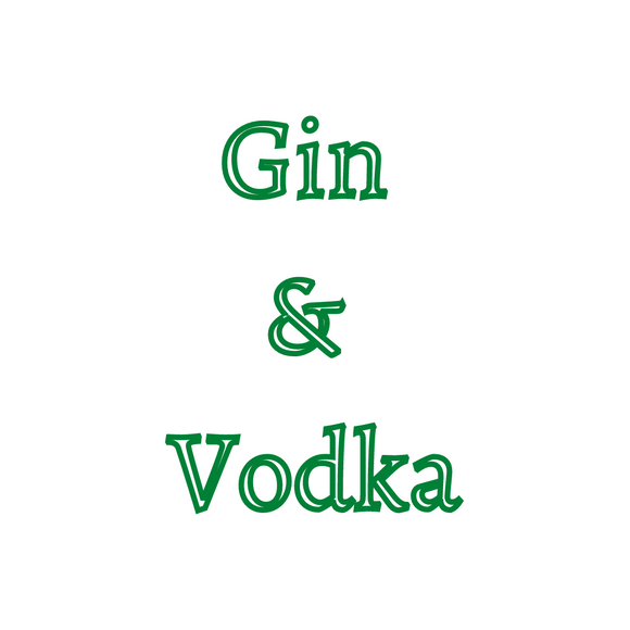 Gin & Vodka