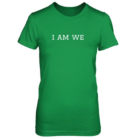 I Am We - Print on Front in White - Female T-Shirt - Crosstree