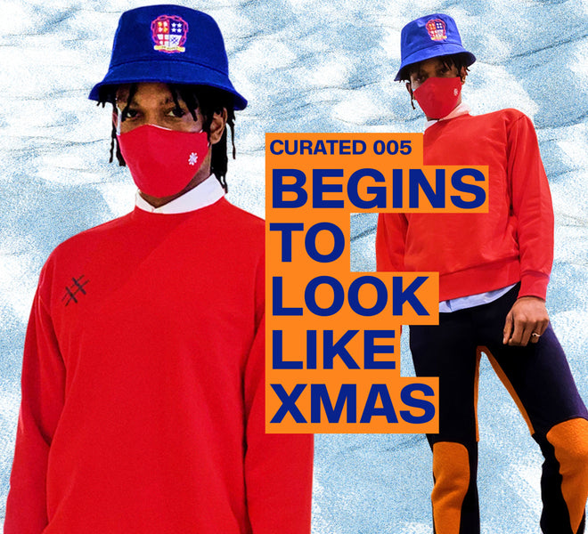 CURATED : 005 | XMAS TIME IS HERE