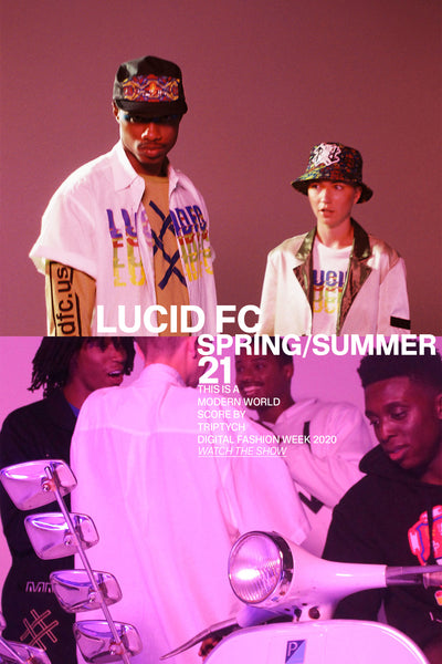 Spring Summer 2021 by Lucid FC