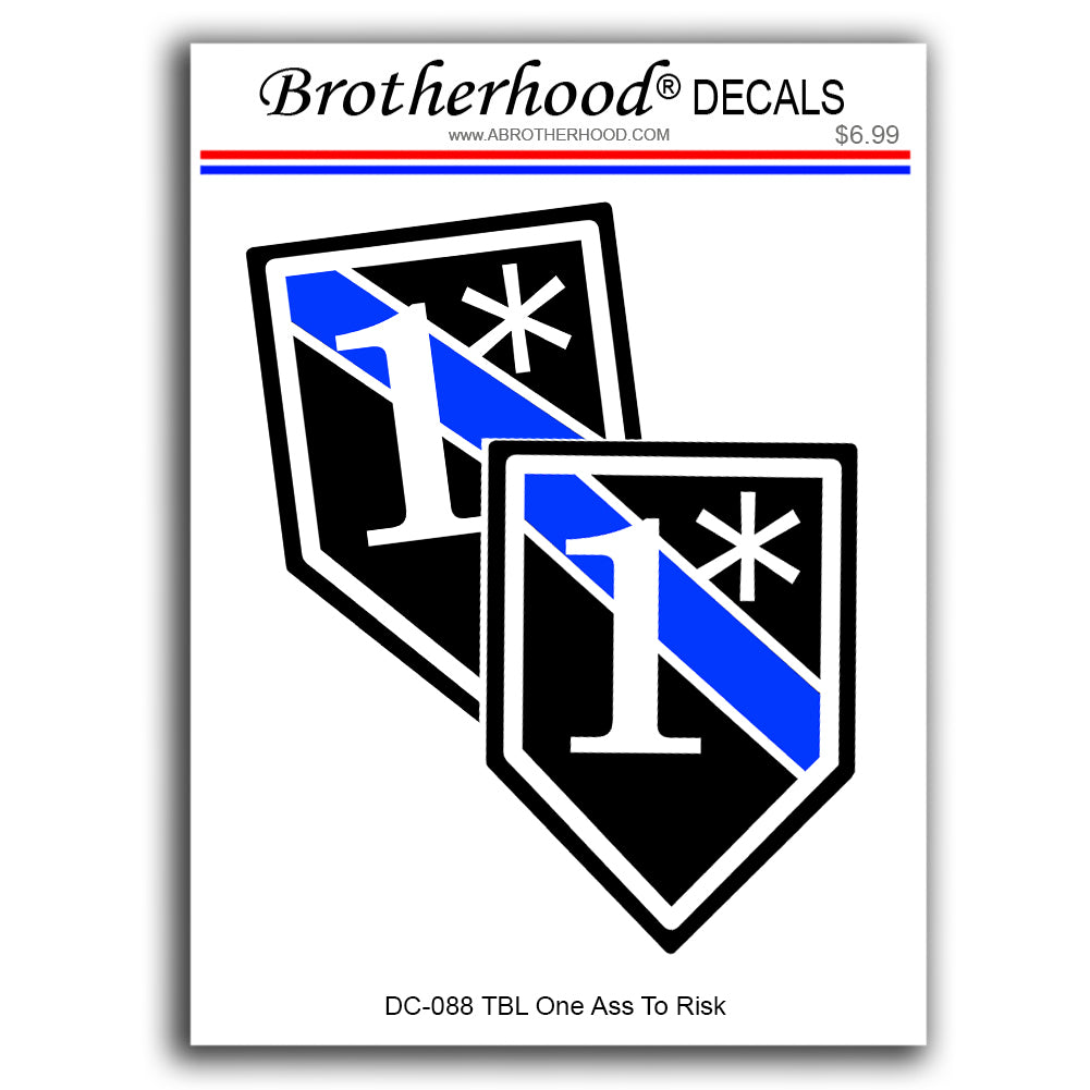 Thin Blue Line Police Sheriff One Ass To Risk 1* Vinyl Decals