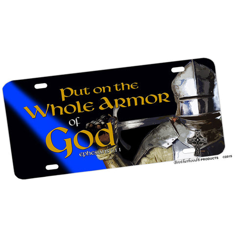 Put On The Whole Armor of God Eph: 6:11 Aluminum License Plate