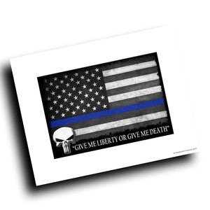 Thin Blue Line Flag Give Me Liberty or Give Me Death Glossy 8x10 Print