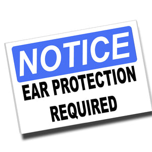 Notice Ear Protection Required 12x8 Inch Aluminum Sign