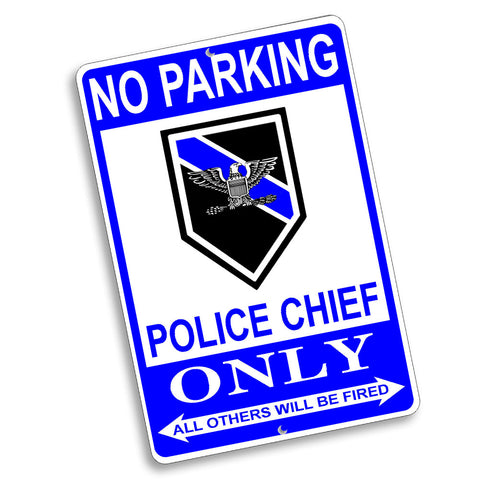 No Parking Police Chief Only Eagle Rank Design 12x8 Inch Aluminum Sign