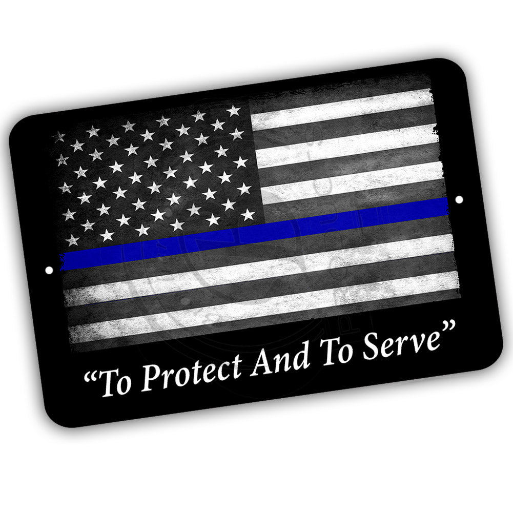 Thin Blue Line Law Enforcement Flag To Protect and To Serve 12x8 Inch Aluminum Sign