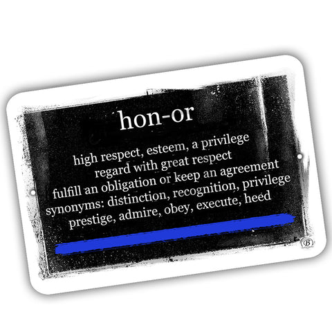 Thin Blue Line Definition of Honor, Courage, Integrity Law Enforcement Design 12x8 Inch Aluminum Sign
