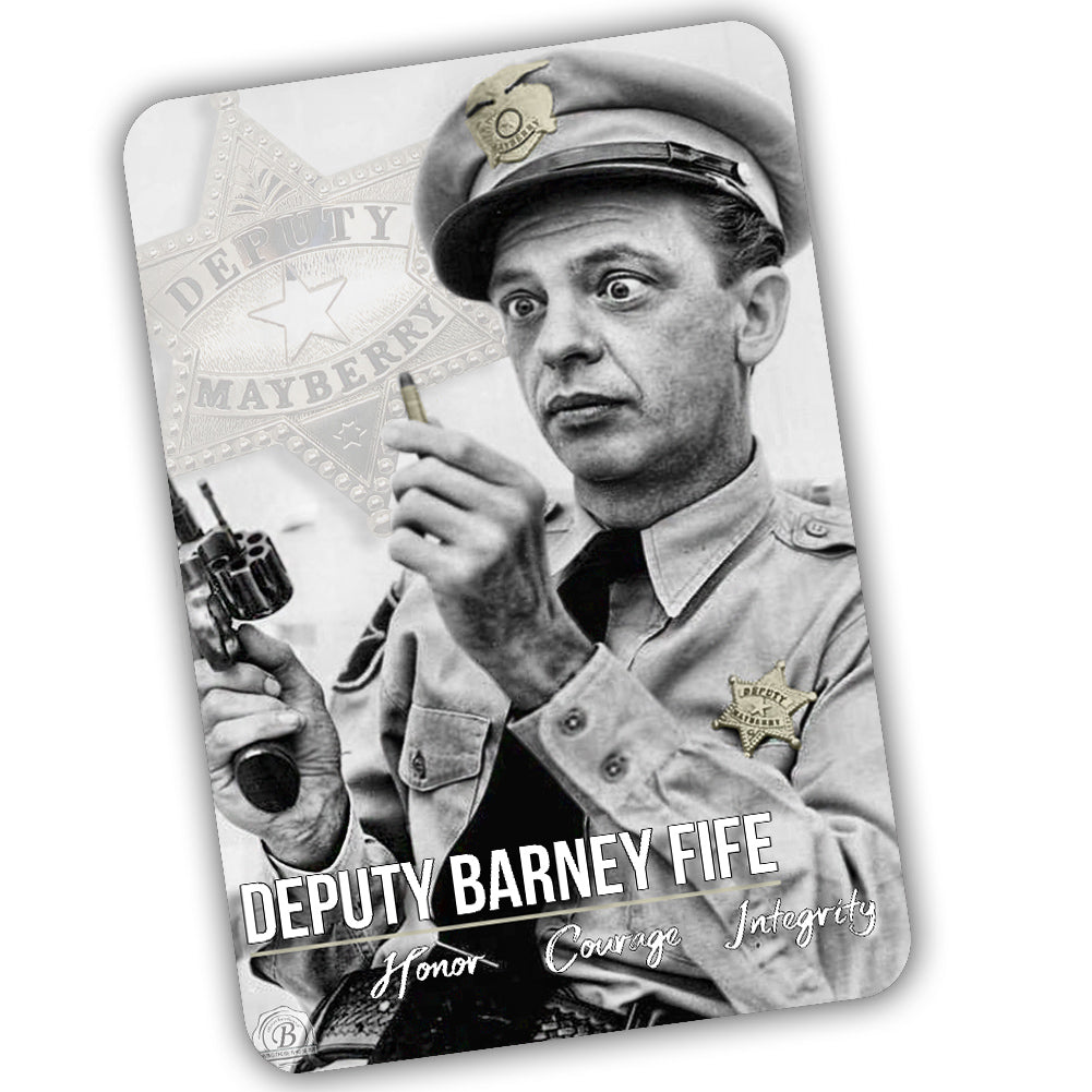 Mayberry Sheriff Dept. Deputy Barney Fife Honor Courage Integrity 12x8 Inch Aluminum Sign