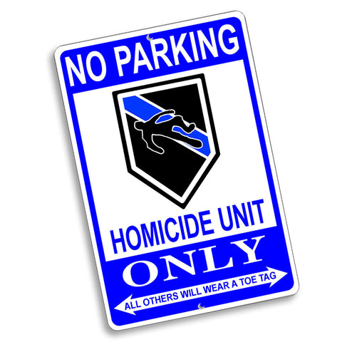 No Parking Homicide Unit Only Rank Design 12x8 Inch Aluminum Sign