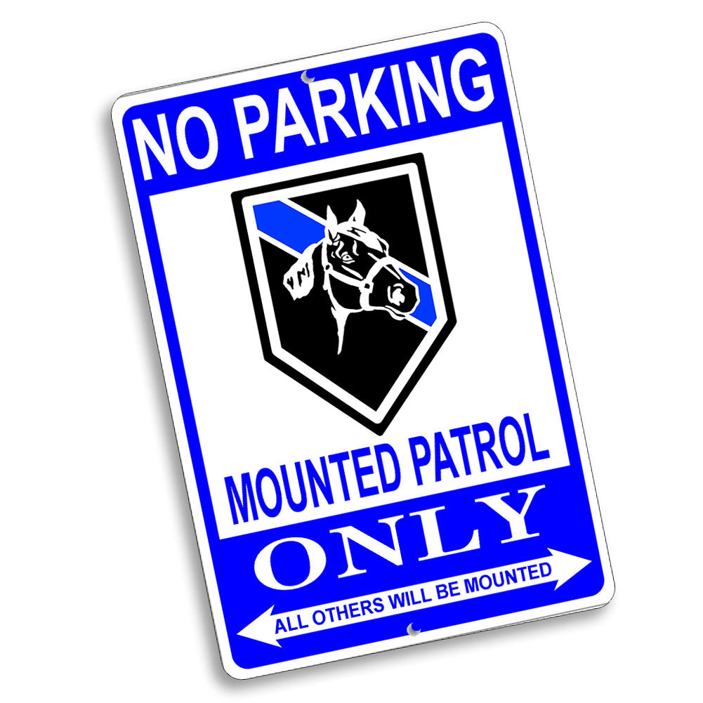 No Parking Horses Mounted Patrol Only Rank Design 12x8 Inch Aluminum Sign