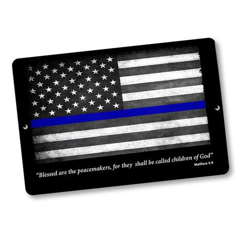 Thin Blue Line Flag Blessed Are The Peacemakers Matthew 5:9 12x8 Inch Aluminum Sign
