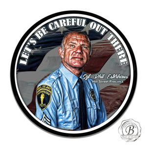 "Hill Street Blue Sgt. Phil Esterhaus Let's Be Careful Out There 11.75"" Aluminum Circle Sign"