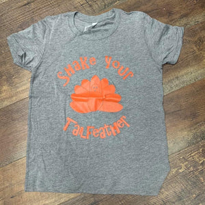 Shake your Tailfeather Youth Tee