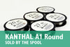 Kanthal A1 - Round (Sold by the Spool)