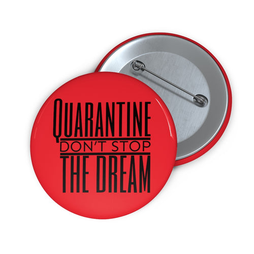 UNSTOPPABLE DREAMS! BUTTON PIN