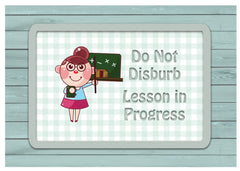 Lesson In Progress Hanging Sign from www.honeymellow.com