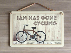 Gone Cycling Shabby Chic Sign: Personalised or Own Text Option