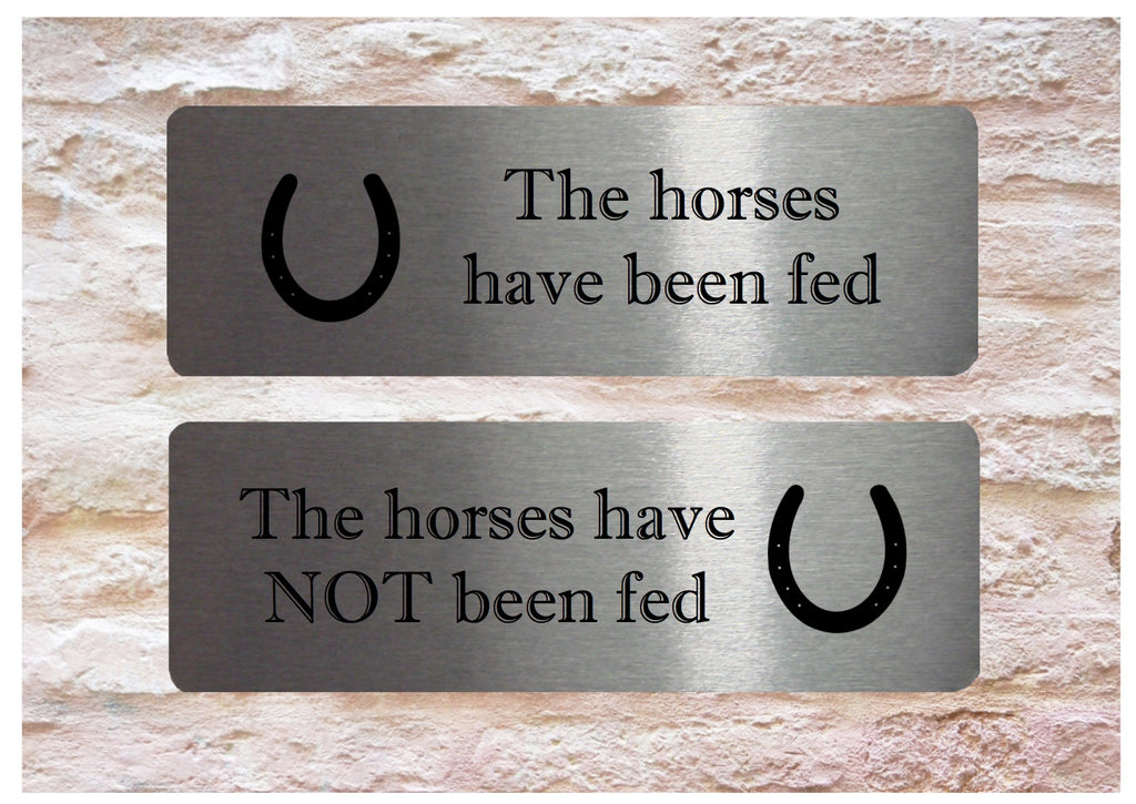 The horses have been fed / Not Fed Double-Sided Silver Sign