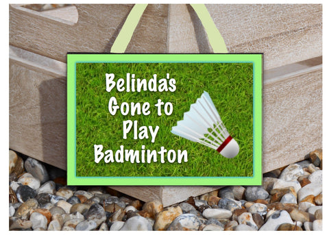 'Gone to Badminton' Sports Sign with Personalised Option
