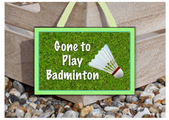 Gone to Badminton Sports Sign with Personalised Option Only at www.honeymellow.com