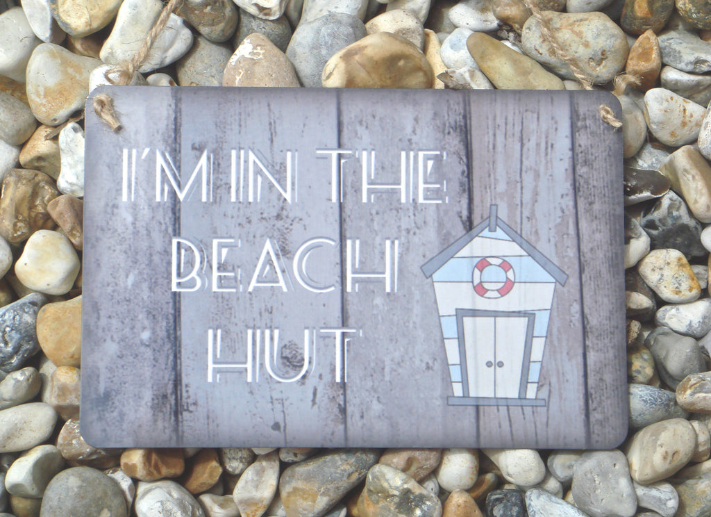 I'M IN THE BEACH HUT Rustic Shabby Chic Metal Sign from Honeymellow