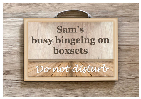 Busy Watching Boxsets TV Metal or Wooden Personalised Sign
