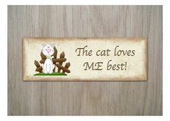 The Cat Loves Me Best Shabby Chic Sign or Fridge Magnet at Honeymellow