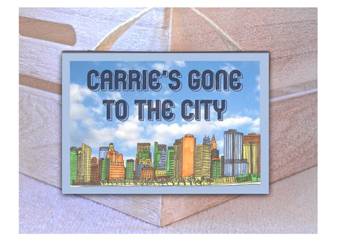 Gone to the City Hanging Sign + Own Text Option