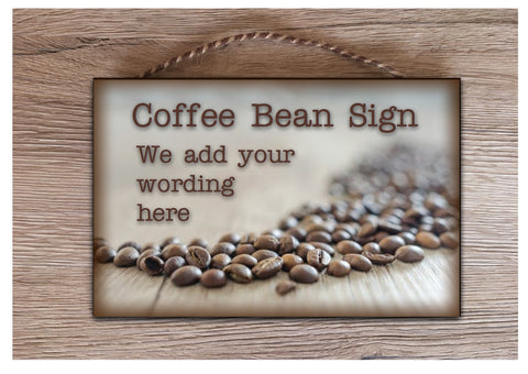Coffee Bean Personalised Sign in Wood or Metal: Add text, quote or message
