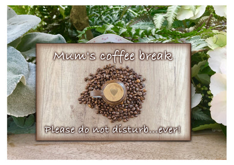 Coffee Cup Personalised Sign in Wood or Metal: Add text, quote or message