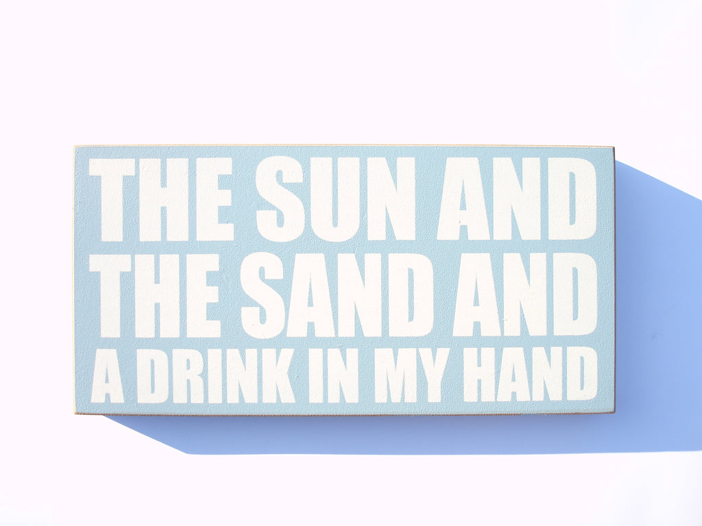 The Sun and the the Sand and a Drink in my Hand Large Plaque