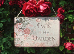 I'm in the Garden Faded Rose Sign  + Add Your Own Text from Honeymellow